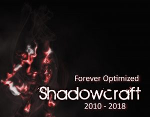 Forever Optimized: ShadowCraft 2010-2018